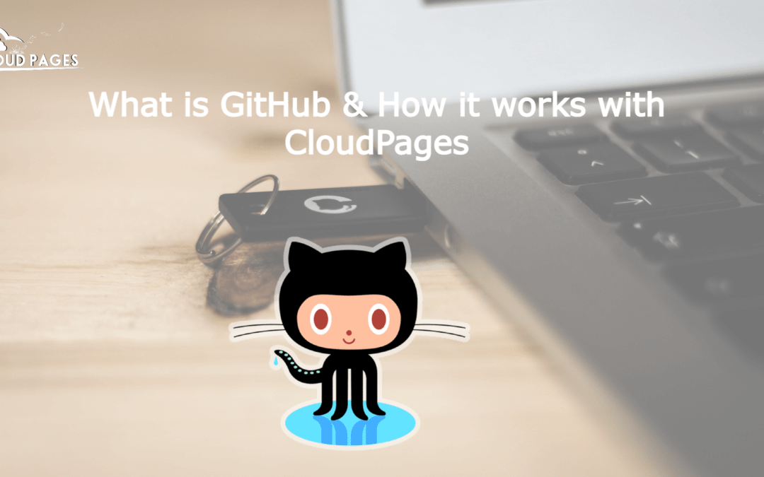 What is GitHub and How it works with CloudPages?
