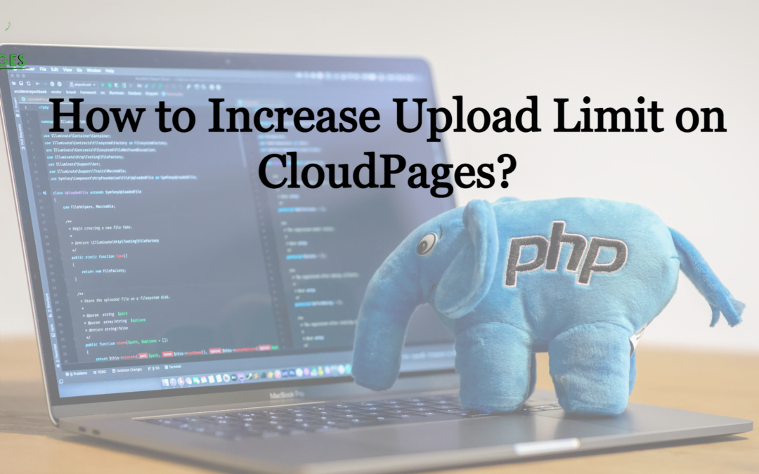 How to increase PHP Upload limits on CloudPages?