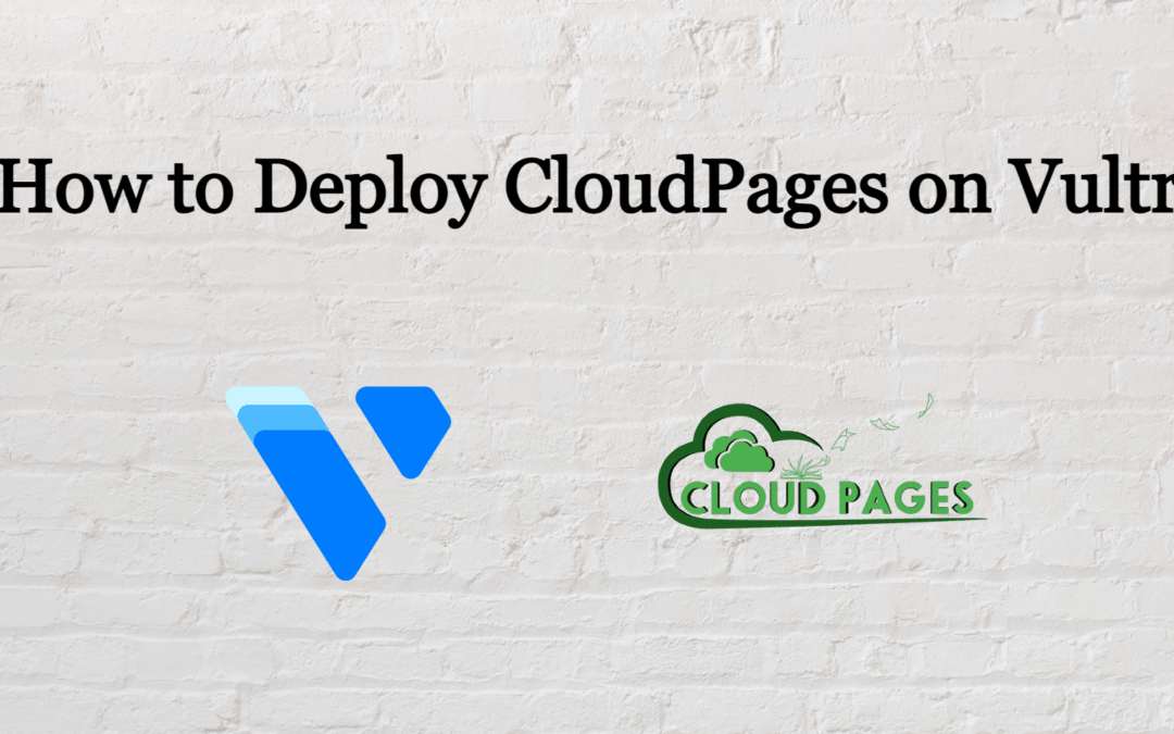 How to deploy CloudPages on Vultr
